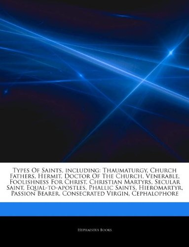 9781243292278: Articles on Types of Saints, Including: Thaumaturgy, Church Fathers, Hermit, Doctor of the Church, Venerable, Foolishness for Christ, Christian Martyr
