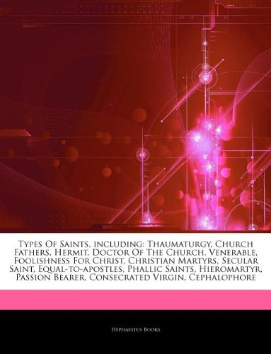 9781243295156: Articles on Types of Saints, Including: Thaumaturgy, Church Fathers, Hermit, Doctor of the Church, Venerable, Foolishness for Christ, Christian Martyr