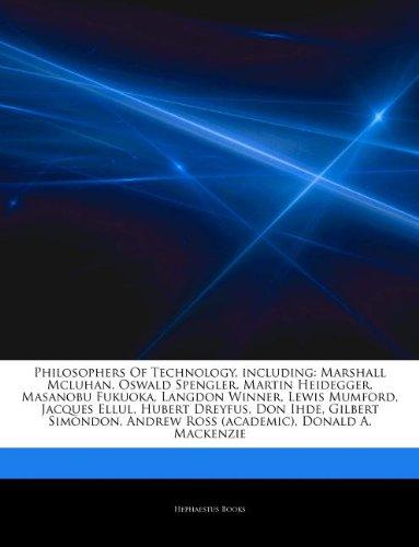 9781243314765: Articles on Philosophers of Technology, Including: Marshall McLuhan, Oswald Spengler, Martin Heidegger, Masanobu Fukuoka, Langdon Winner, Lewis Mumfor