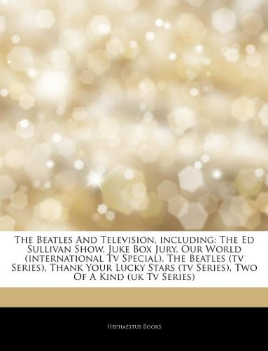 9781243358714: Articles on the Beatles and Television, Including: The Ed Sullivan Show, Juke Box Jury, Our World (International TV Special), the Beatles (TV Series),