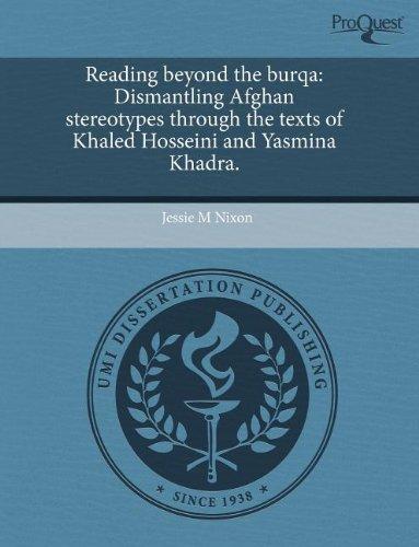 9781243397843: Reading beyond the burqa: Dismantling Afghan stereotypes through the texts of Khaled Hosseini and Yasmina Khadra.