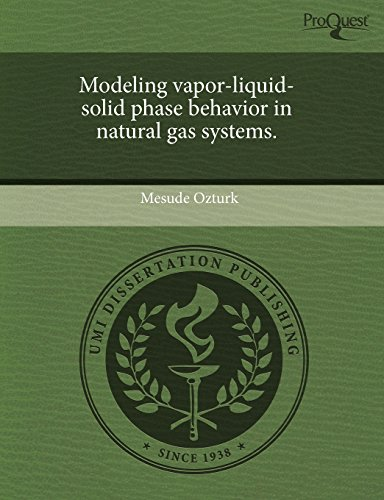 9781243438157: Modeling vapor-liquid-solid phase behavior in natural gas systems.