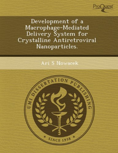 Development of a Macrophage-Mediated Delivery System for Crystalline Antiretroviral Nanoparticles (...
