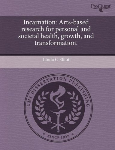 9781243538840: Incarnation: Arts-based research for personal and societal health, growth, and transformation.