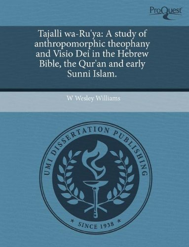 9781243543974: Tajalli wa-Ru'ya: A study of anthropomorphic theophany and Visio Dei in the Hebrew Bible, the Qur'an and early Sunni Islam.