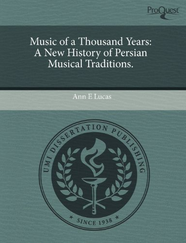 9781243545138: Music of a Thousand Years: A New History of Persian Musical Traditions.