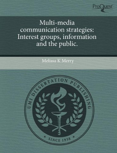 9781243548467: Multi-media communication strategies: Interest groups, information and the public.