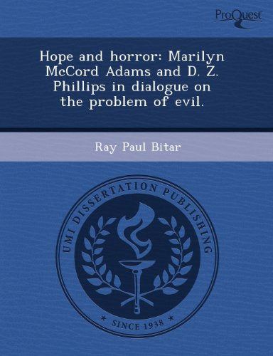 9781243548955: Hope and horror: Marilyn McCord Adams and D. Z. Phillips in dialogue on the problem of evil.