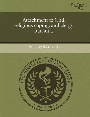 9781243567482: Attachment to God, religious coping, and clergy burnout.