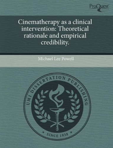 9781243568335: Cinematherapy as a clinical intervention: Theoretical rationale and empirical credibility.