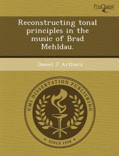 9781243568786: Reconstructing tonal principles in the music of Brad Mehldau.
