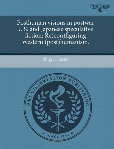 9781243569608: Posthuman visions in postwar U.S. and Japanese speculative fiction: Re(con)figuring Western (post)humanism.