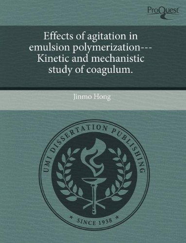 9781243577559: Effects of agitation in emulsion polymerization---Kinetic and mechanistic study of coagulum.