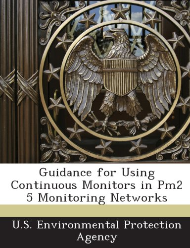 9781243577580: Guidance for Using Continuous Monitors in Pm2 5 Monitoring Networks