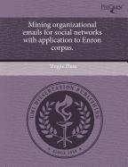 9781243579171: Mining organizational emails for social networks with application to Enron corpus.