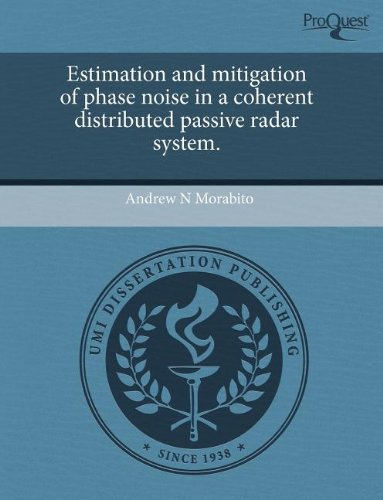 9781243584939: Estimation And Mitigation Of Phase Noise In A Coherent Distributed Passive Radar System