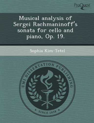 9781243594662: Musical analysis of Sergei Rachmaninoff's sonata for cello and piano, Op. 19.
