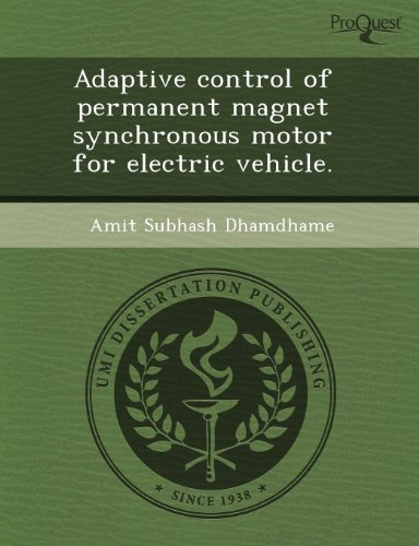 9781243596352: Adaptive control of permanent magnet synchronous motor for electric vehicle.