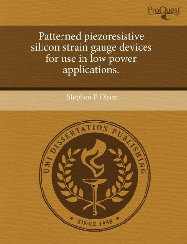 9781243596802: Patterned piezoresistive silicon strain gauge devices for use in low power applications.