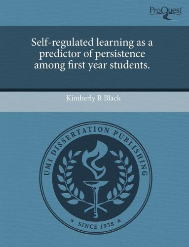 9781243600318: Self-regulated learning as a predictor of persistence among first year students.