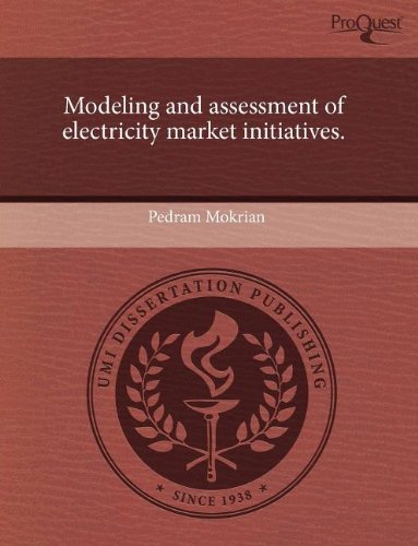 9781243608710: Modeling and Assessment of Electricity Market Initiatives.