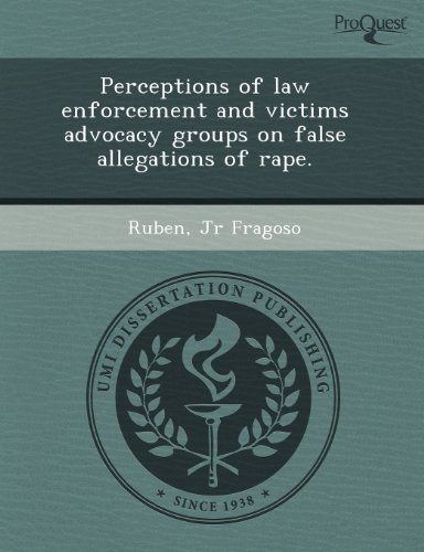 9781243613097: Perceptions of law enforcement and victims advocacy groups on false allegations of rape.