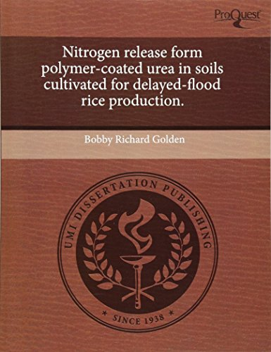 9781243614681: Nitrogen release form polymer-coated urea in soils cultivated for delayed-flood rice production.