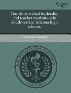 9781243631084: Transformational leadership and teacher motivation in Southwestern Arizona high schools.