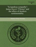 "Scrupulous sympathy"": James Joyce's ""Ulysses"" and the ethics of modern ..."