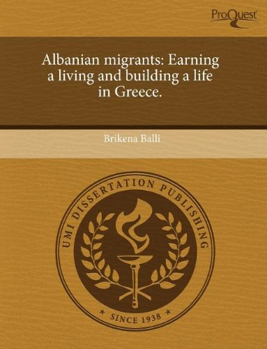 9781243656872: Albanian migrants: Earning a living and building a life in Greece.