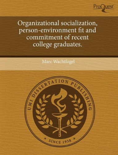 9781243670687: Organizational socialization, person-environment fit and commitment of recent college graduates.