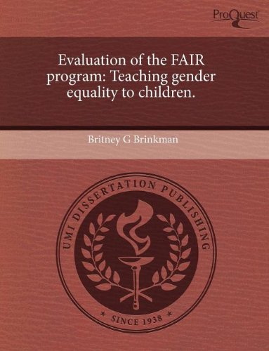 Evaluation of the FAIR program: Teaching gender equality to children.: Britney G. Brinkman