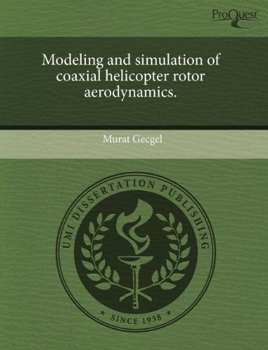 9781243695529: Modeling and simulation of coaxial helicopter rotor aerodynamics.