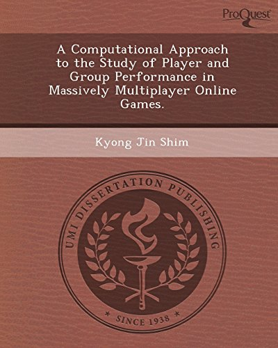 9781243719201: A Computational Approach to the Study of Player and Group Performance in Massively Multiplayer Online Games.