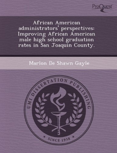 9781243729996: African American administrators' perspectives: Improving African American male high school graduation rates in San Joaquin County.