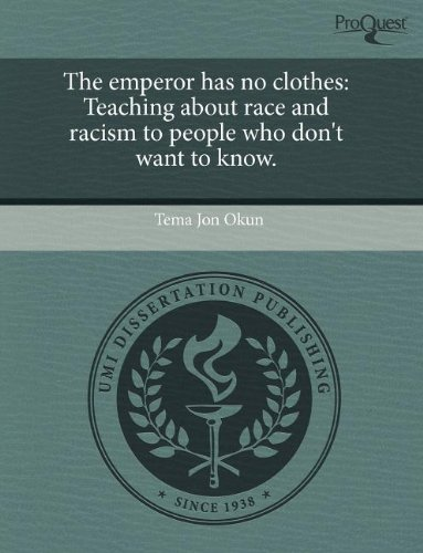 9781243741097: The emperor has no clothes: Teaching about race and racism to people who don't want to know.