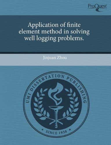 9781243798534: Application of finite element method in solving well logging problems.