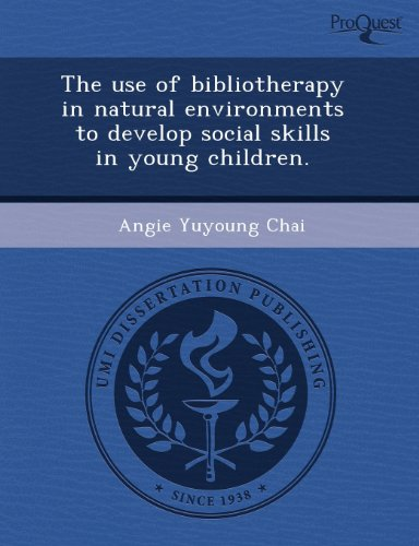 9781243870865: The use of bibliotherapy in natural environments to develop social skills in young children.