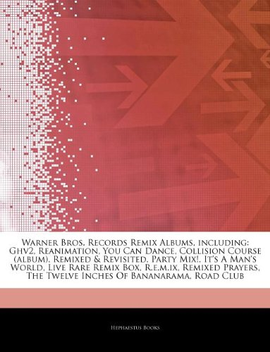 9781243974723: Articles on Warner Bros. Records Remix Albums, Including: Ghv2, Reanimation, You Can Dance, Collision Course (Album), Remixed & Revisited, Party Mix!,