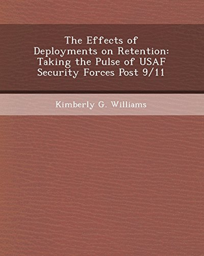 9781244011663: The Effects of Deployments on Retention: Taking the Pulse of USAF Security Forces Post 9/11