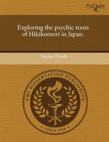 9781244037489: Exploring the psychic roots of Hikikomori in Japan