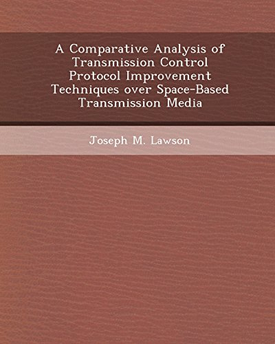 9781244039254: A Comparative Analysis of Transmission Control Protocol Improvement Techniques Over Space-Based Transmission Media
