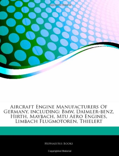 9781244098176: Articles on Aircraft Engine Manufacturers of Germany, Including: BMW, Daimler-Benz, Hirth, Maybach, Mtu Aero Engines, Limbach Flugmotoren, Thielert