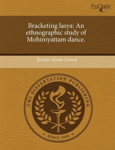 Bracketing lasya: An ethnographic study of Mohiniyattam: Justine Alexia Lemos
