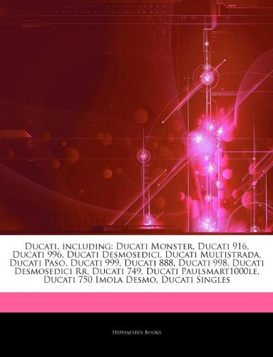 9781244246683: Articles On Ducati, including: Ducati Monster, Ducati 916, Ducati 996, Ducati Desmosedici, Ducati Multistrada, Ducati Paso, Ducati 999, Ducati 888, ... Rr, Ducati 749, Ducati Paulsmart1000le