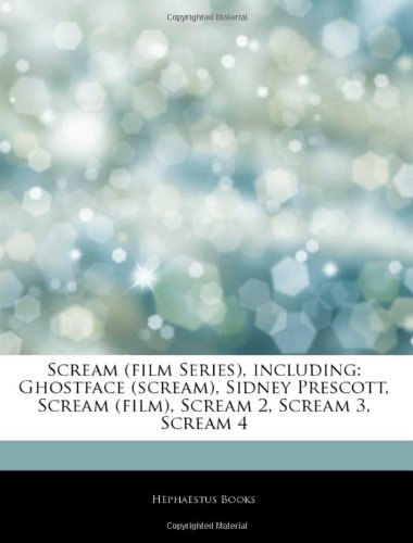 9781244270473: Articles on Scream (Film Series), Including: Ghostface (Scream), Sidney Prescott, Scream (Film), Scream 2, Scream 3, Scream 4