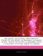 9781244334991: Articles on Epi-Olmec, Including: Tres Zapotes, Cerro de Las Mesas, La Mojarra, Isthmian Script, Tuxtla Statuette, La Mojarra Stela 1, Epi-Olmec Cultu