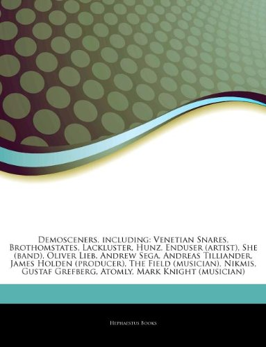 9781244365544: Articles on Demosceners, Including: Venetian Snares, Brothomstates, Lackluster, Hunz, Enduser (Artist), She (Band), Oliver Lieb, Andrew Sega, Andreas