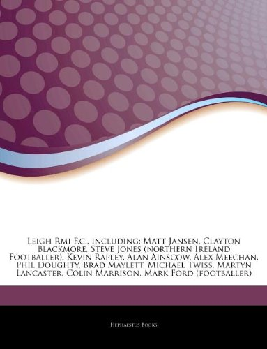 9781244419773: Articles on Leigh RMI F.C., Including: Matt Jansen, Clayton Blackmore, Steve Jones (Northern Ireland Footballer), Kevin Rapley, Alan Ainscow, Alex Mee