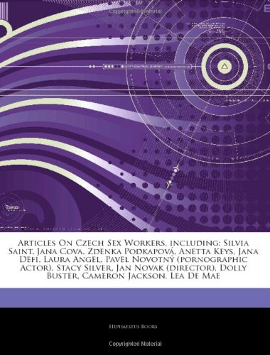 9781244524392: Articles on Czech Sex Workers, Including: Silvia Saint, Jana Cova, Zdenka Podkapov , Anetta Keys, Jana Defi, Laura Angel, Pavel Novotn (Pornographic A